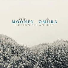 Mooney, Dave and Ko, Omura : Benign Strangers (CD) (Jazz)