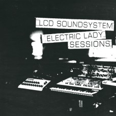 Lcd Soundsystem : Electric Lady Sessions (2lp) (Vinyl) (General)