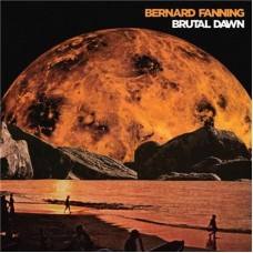 Fanning Bernard : Brutal Dawn (CD) (General)