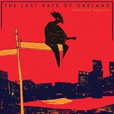 Fantastic Negrito : Last Days Of Oakland (Vinyl) (General)