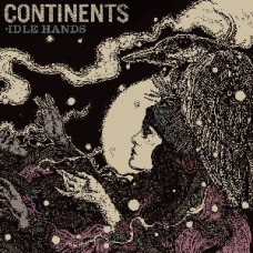 Continents : Idel Hands (CD) (Sale Stock)