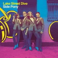 Lake Street Dive : Side Pony (Dld) (Vinyl) (General)