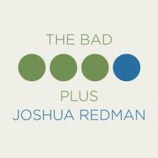 Bad Plus and Joshua Redman : Bad Plus and Joshua Redman (CD) (Jazz)