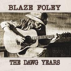 Foley Blaze : Dawg Years (CD) (Country)