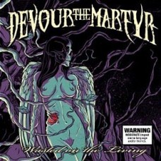Devour The Martyr : Wasted On The Living (CD) (Heavy Metal)