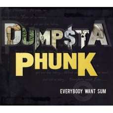 Dumpstafunk : Everybody Want Sum (CD) (Funk and Soul)