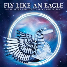 Various : Fly Like An Eagle-All-Star Tribute To (CD) (Various)