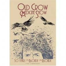 50 Years Of Blonde On Blonde The Concert : Old Crow Medicine Show (DVD) (Music DVD)