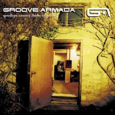 Groove Armada : Goodbye Country (Hello Nightclub) (3LP// (Vinyl) (General)