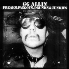 Allin G.G. : Freaks Faggots Drunks and Junkies (Vinyl) (Punk)