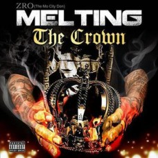 Z-Ro : Melting the Crown (CD) (Rap and Hip Hop)