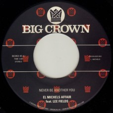 "El Michels Affair Feat Lee Fields : Never Be Another You (7"" Single) (Funk and Soul)"