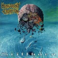 Malevolent Creation : Stillborn (CD) (Heavy Metal)