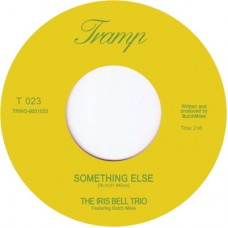 "Iris Bell Trio : Something Else (feat. Butch Miles) (7"" Single) (Funk and Soul)"