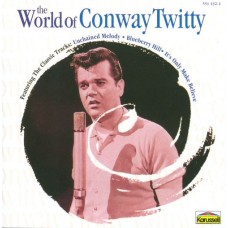 Twitty Conway : The World Of Conway Twitty (CD) (Budget)