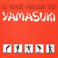 Le Monde Fabuleux Des Yamasuki : Le Monde Fabuleux Des Yamasuki (Vinyl)