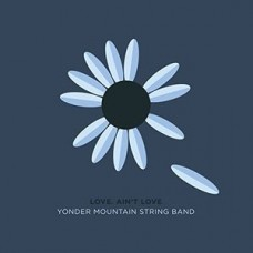 Yonder Mountain String Band : Ain't Love Love (CD) (Country)