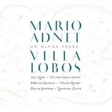 Adnet Mario : Um Olhar Sobre Villa-Lobos (CD) (Jazz)