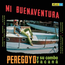 Peregoyo and Su Combo Vacana : Mi Buenaventura (Vinyl) (World Music)