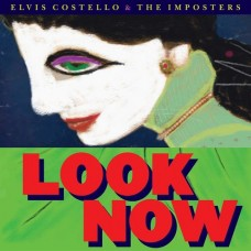 Elvis Costello and The Imposters : Look Now (Dlx//2CD//Bklt) (CD) (General)