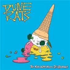 Dune Rats : Kids Will Know Its Bullshit (Clrd) (Vinyl) (General)
