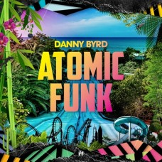 Byrd Danny : Atomic Funk (+Cd) (Vinyl) (Drum and Bass)
