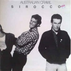 Australian Crawl : Sirocco (Vinyl) (General)