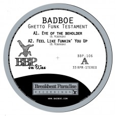 "Badboe : Ghetto Funk Testament (12"" Vinyl) (Breaks)"