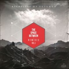 "Bachelors Of Science : The Space Between Remixes Vol. 3 (12"" Vinyl) (Drum and Bass)"