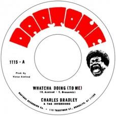 "Bradley Charles : Whatcha Doing (To Me) B/W Strike Three (7"" Single) (Funk and Soul)"