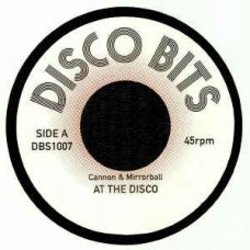 """Cannon and Mirrorball : At The Disco (7"""" Single) (Disco)"""