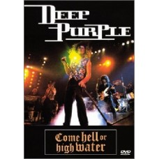 Come Hell Or High Water : Deep Purple (DVD) (DVD)