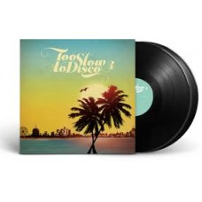Various Artists : Too Slow To Disco. Vol 3 (2lp/Clrd) (Vinyl) (Various)