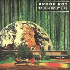 "Aroop Roy : Talkin Bout Life Ep (12"" Vinyl) (Nu Disco)"
