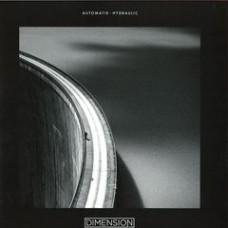 "Dimension : Automatik // Hydraulic (12"" Vinyl) (Drum and Bass)"