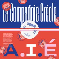 """La Compagnie Creole : A.I.E. (Larry Levan Remixes) (12"""" Vinyl) (House)"""