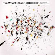 Wright Tim : Thirst (2LP) (Vinyl) (Nu-Skool Breaks)