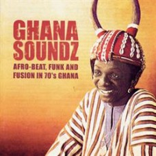 Various Artists : Ghana Soundz: Afro-Beat Funk and Fusion In (Vinyl) (Funk and Soul)