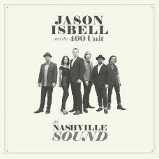 Isbell Jason and The 400 Unit : The Nashville Sound (CD) (Country)