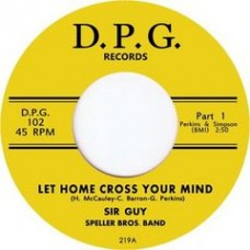 "Sir Guy and Speller Bros. Band // Sir Guy : Let Hom Cross Your Mind // I Need You Ba (7"" Single) (Funk and Soul)"