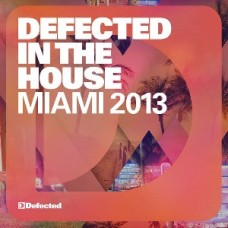Various Artists : Defected In The House-Miami 2013 (CD) (House)