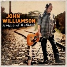 Williamson John : Hell Of A Career (CD) (Country)
