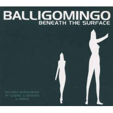 Balligomingo : Beneath The Surface (CD) (General)