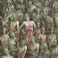 Cannibal Corpse : Bleeding (Vinyl) (Heavy Metal)