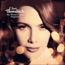 Bowditch Clare : Winter I Chose Happiness The (CD) (General)