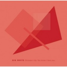 Big White : Dinosaur City + You Know I Love You (7 Single) (General)""