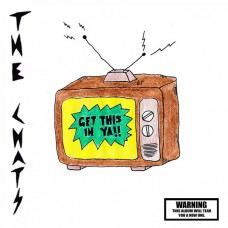 The Chats : Get This In Ya (CD) (General)