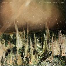 Whitney : Forever Turned Around (Clrd) (Vinyl) (General)