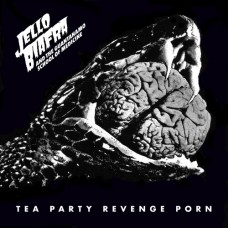 Biafra Jello and Guantanamo School Of Medi : Tea Party Revenge Porn (Vinyl) (General)