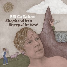 Callahan Bill : Shepherd In A Sheepskin Vest (Vinyl) (General)